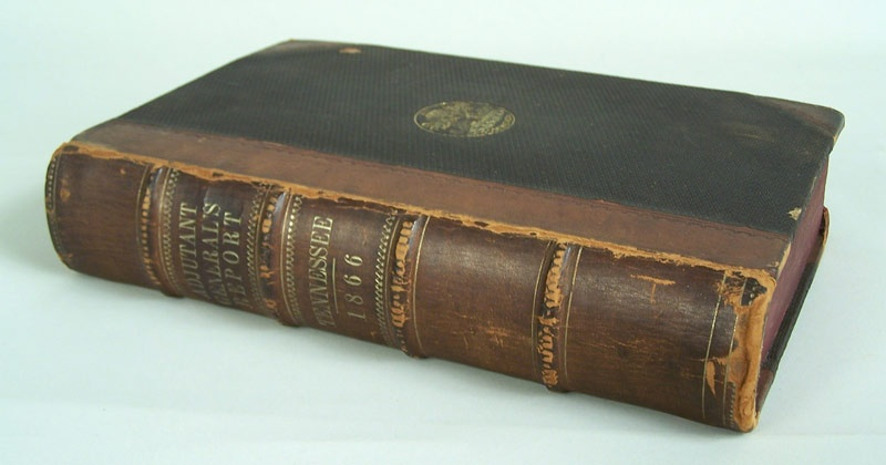 Scarce Tennessee book, Report of the Adjutant General of the State of Tennessee of Military Forces of the State 1861-1866 (lot#2